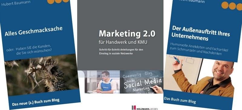 Hubert Baumann Bücher: Alles Geschmacksache, Außenauftritt Ihres Unternehmens, Marketing 2.0